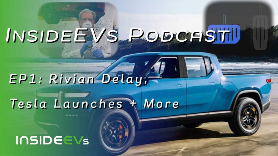 InsideEVs Now Has A Weekly Podcast